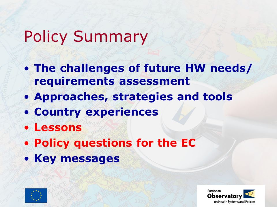 2 Policy Summary The challenges of future HW needs/ requirements assessment Approaches, strategies and tools Country experiences Lessons Policy questi