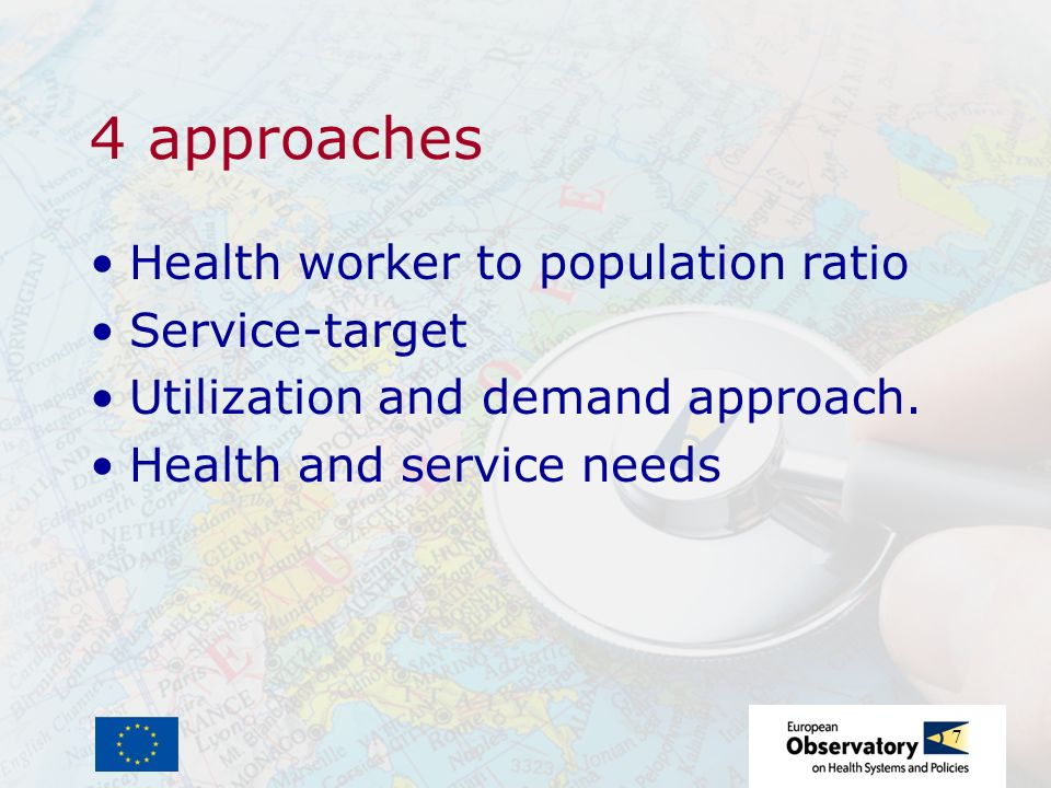7 4 approaches Health worker to population ratio Service-target Utilization and demand approach. Health and service needs