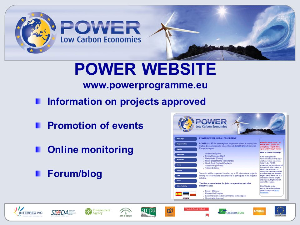POWER WEBSITE   Information on projects approved Promotion of events Online monitoring Forum/blog