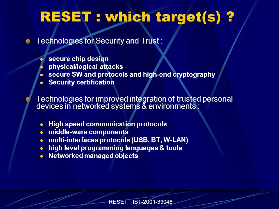 RESET IST-2001-39046 RESET : which target(s) .