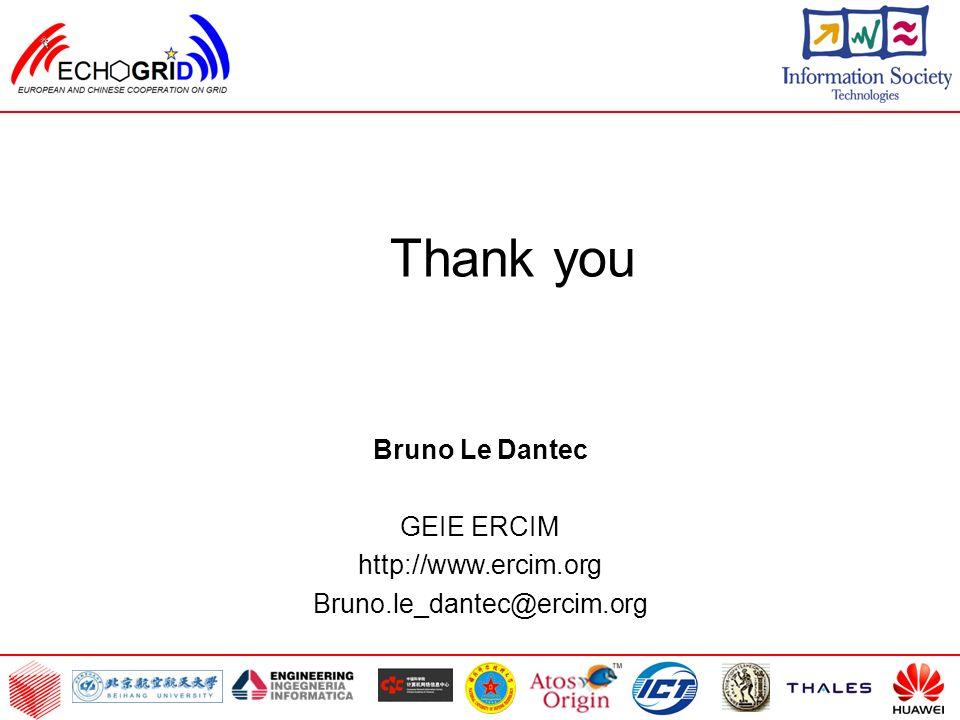 Thank you Bruno Le Dantec GEIE ERCIM http://www.ercim.org Bruno.le_dantec@ercim.org