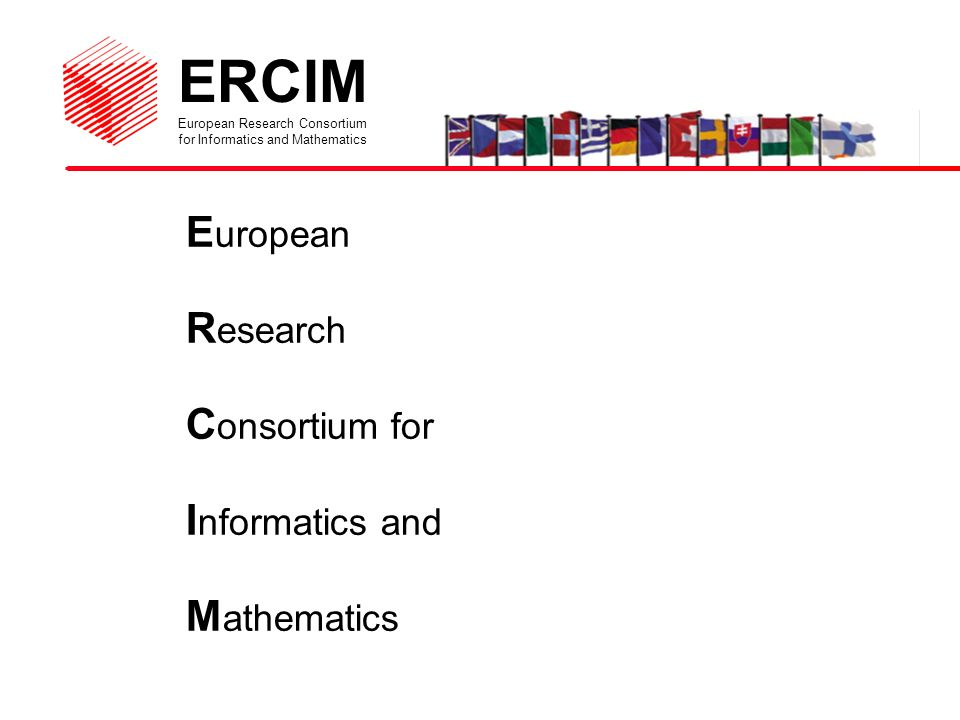 ERCIM European Research Consortium for Informatics and Mathematics Open to approx.