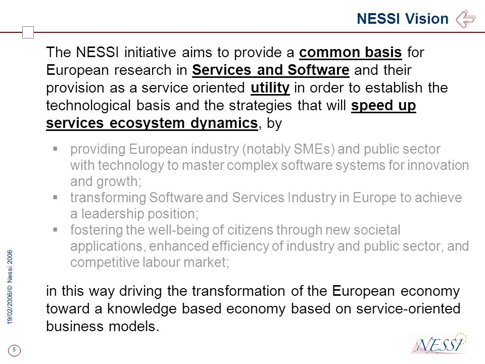 4 19/02/2006/ © Nessi 2006 www.eng.it Largest Italian system integrator (draft data) 35 branch offices 4.500 employees (200 researchers) 450 MEUR turn