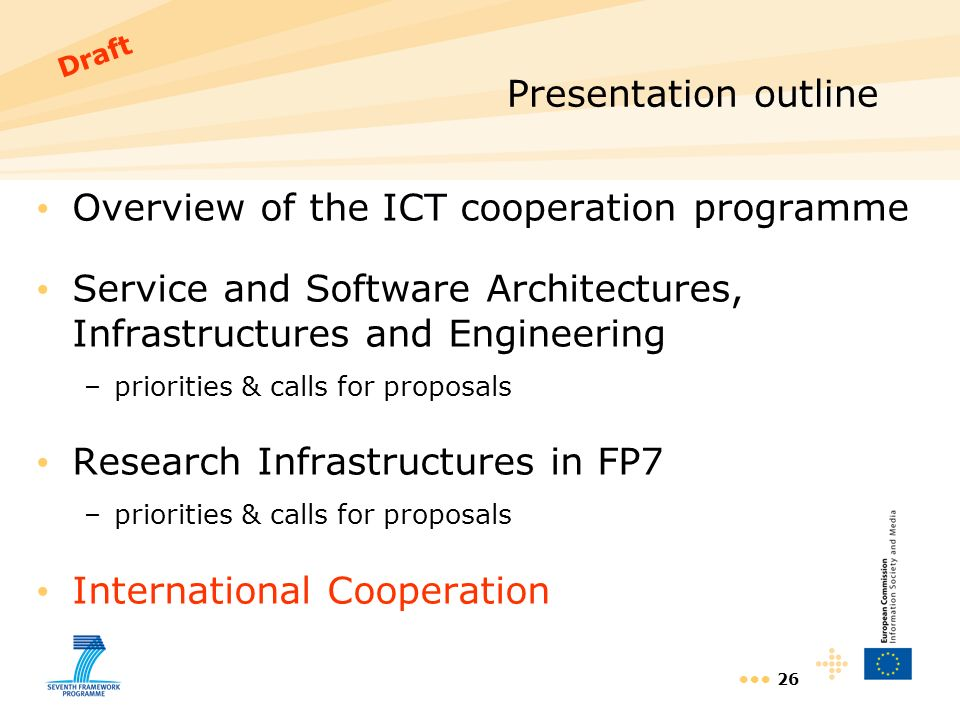 26 Presentation outline Overview of the ICT cooperation programme Service and Software Architectures, Infrastructures and Engineering –priorities & ca