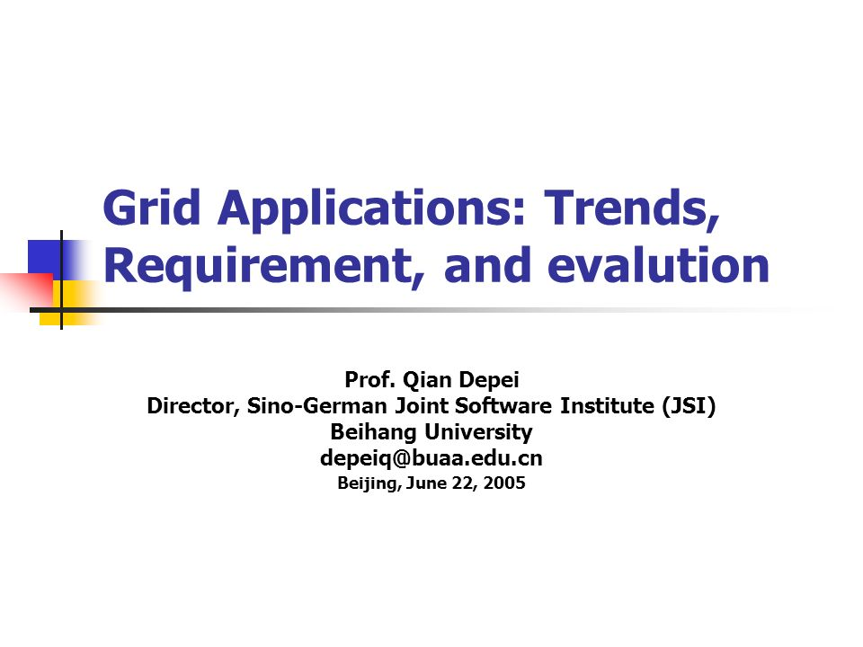 Grid Applications: Trends, Requirement, and evalution Prof.