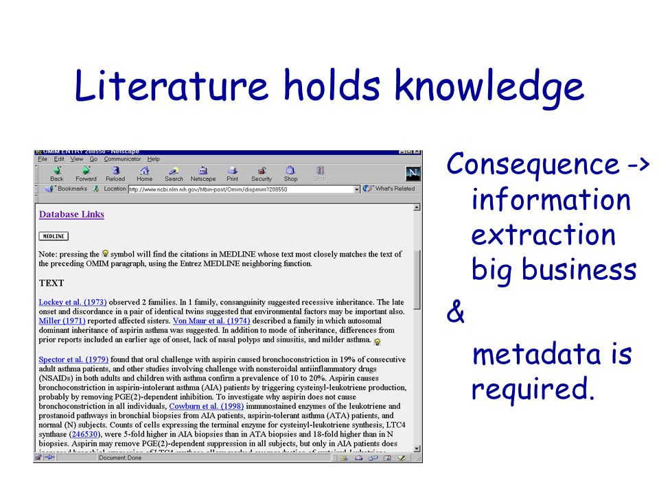 Literature holds knowledge Consequence -> information extraction big business & metadata is required.