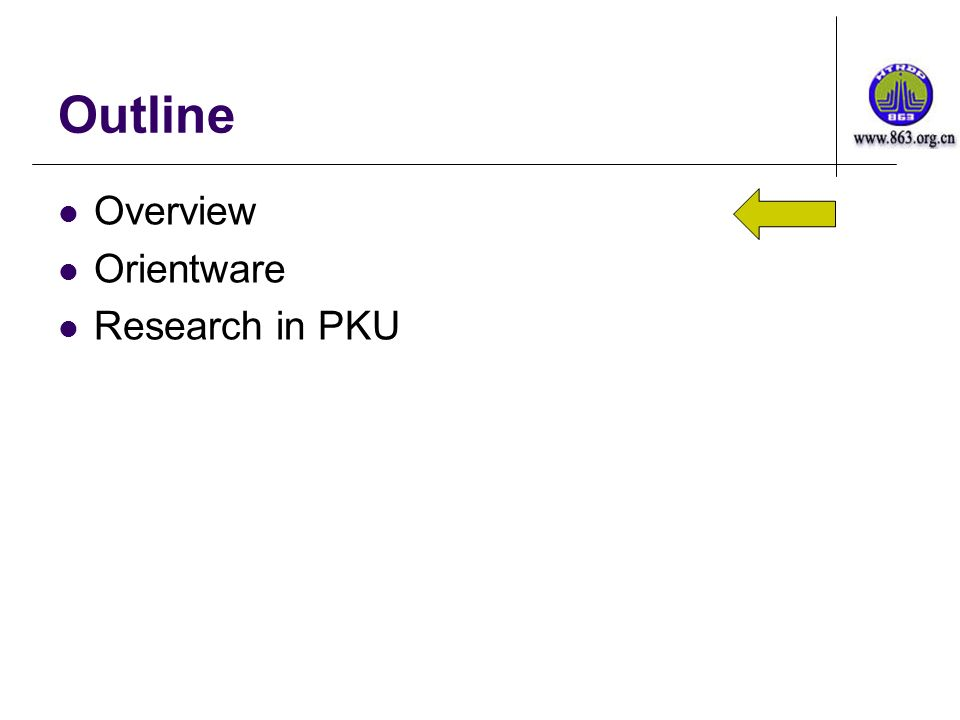 Outline Overview Orientware Research in PKU