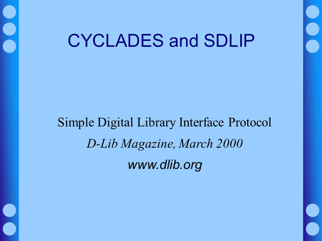 CYCLADES and SDLIP Simple Digital Library Interface Protocol D-Lib Magazine, March