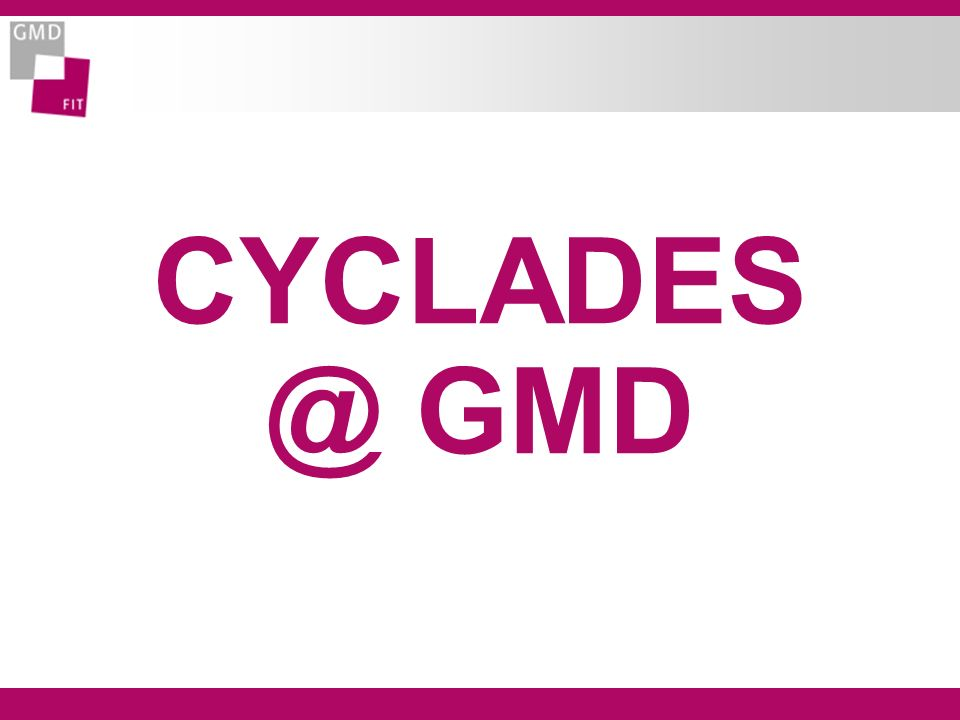 CYCLADES @ GMD