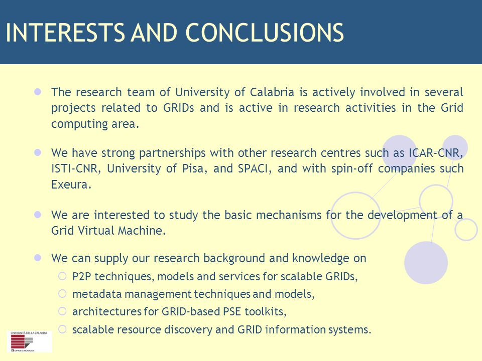 SCIENTIFIC OBJECTIVES The research team of University of Calabria is actively involved in several projects related to GRIDs and is active in research