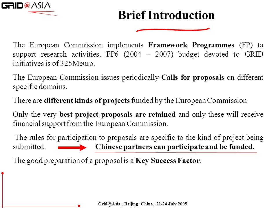 Brief Introduction The European Commission implements Framework Programmes (FP) to support research activities.
