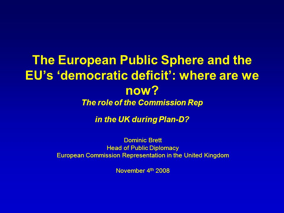 The European Public Sphere and the EUs democratic deficit: where are we now.
