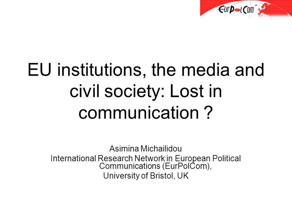 EU institutions, the media and civil society: Lost in communication .