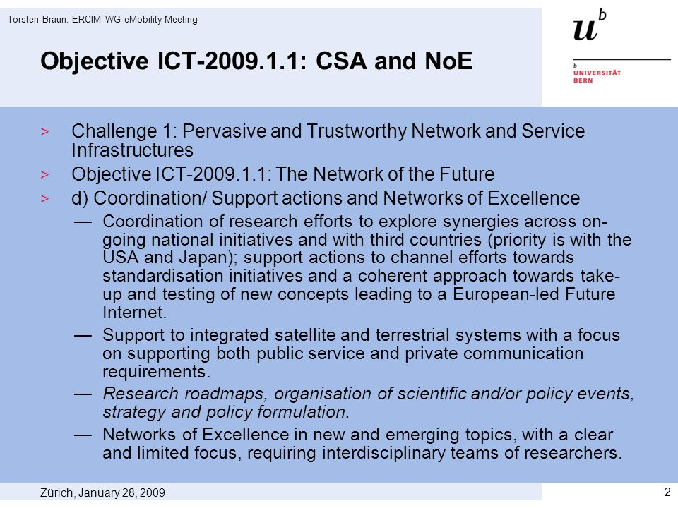 Objective ICT-2009.1.1: CSA and NoE Challenge 1: Pervasive and Trustworthy Network and Service Infrastructures Objective ICT-2009.1.1: The Network of