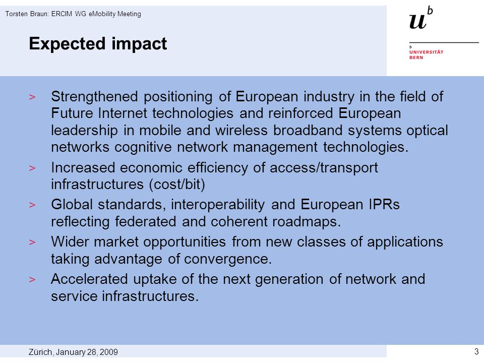 Expected impact Strengthened positioning of European industry in the field of Future Internet technologies and reinforced European leadership in mobil
