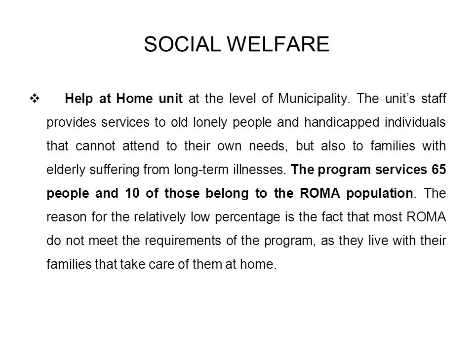 SOCIAL WELFARE Help at Home unit at the level of Municipality.