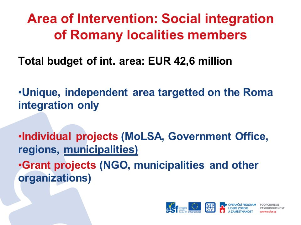 Area of Intervention: Social integration of Romany localities members Total budget of int.