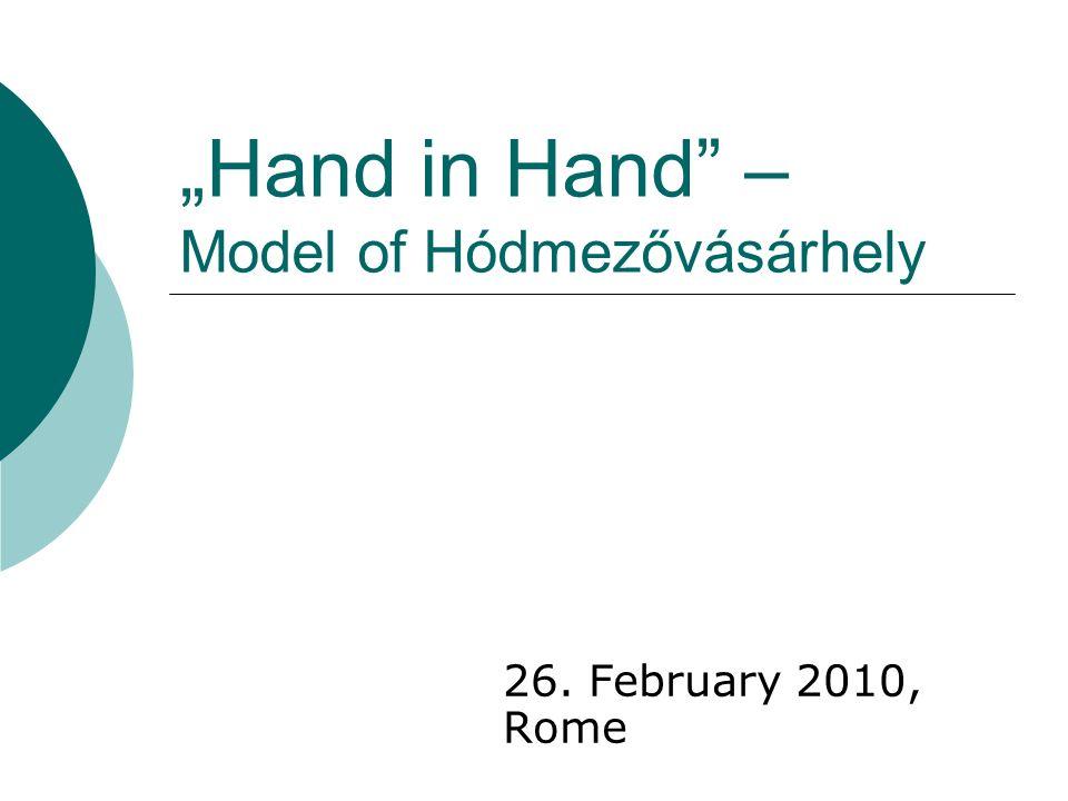 Hand in Hand – Model of Hódmezővásárhely 26. February 2010, Rome