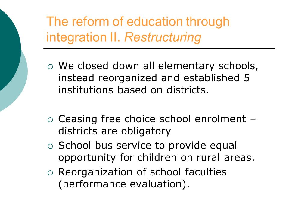 The reform of education through integration II.