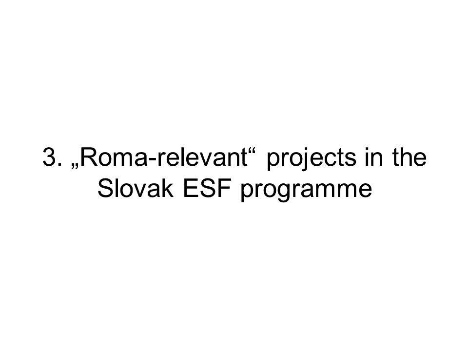 3. Roma-relevant projects in the Slovak ESF programme