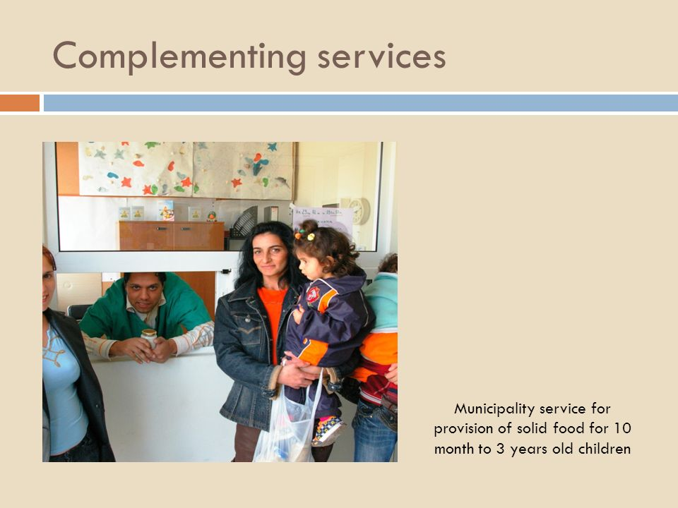 Complementing services Municipality service for provision of solid food for 10 month to 3 years old children