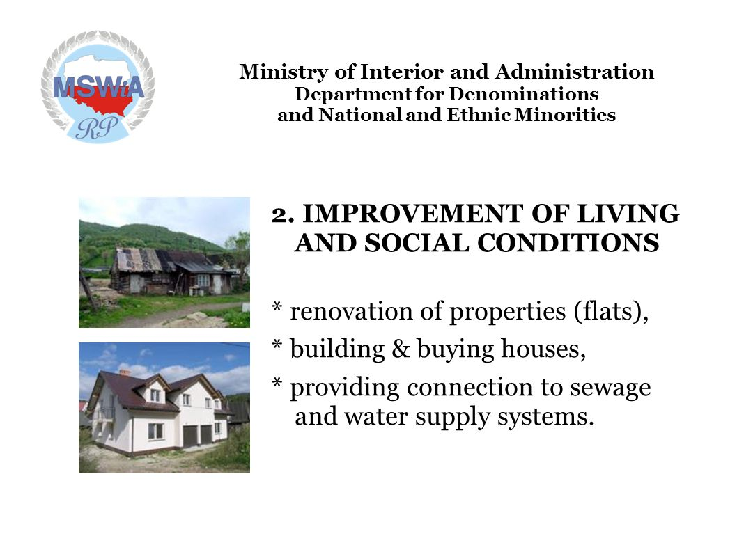 Ministry of Interior and Administration Department for Denominations and National and Ethnic Minorities 2. IMPROVEMENT OF LIVING AND SOCIAL CONDITIONS