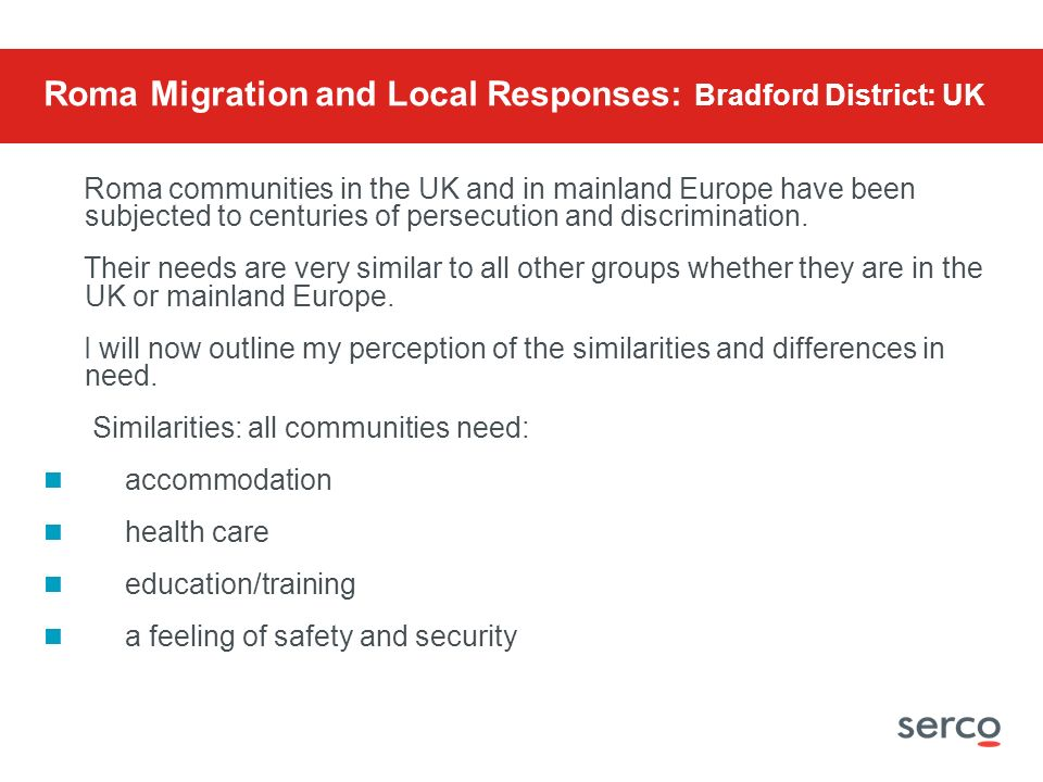 Roma Migration and Local Responses: Bradford District: UK Roma communities in the UK and in mainland Europe have been subjected to centuries of persec