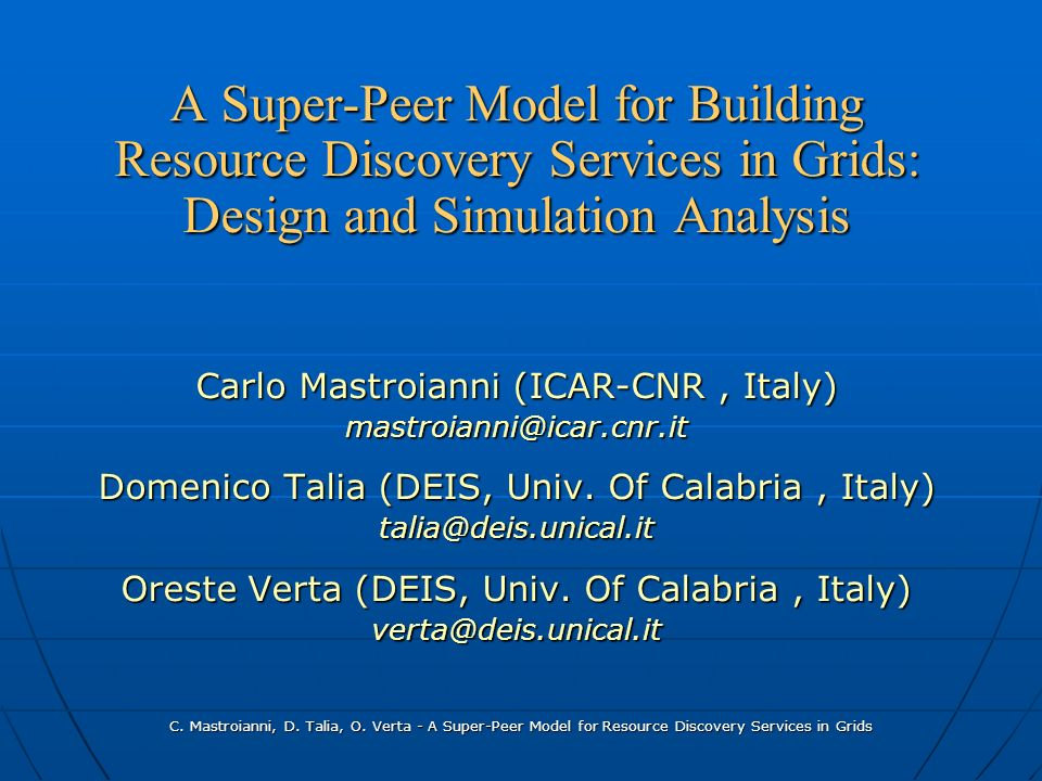 C. Mastroianni, D. Talia, O. Verta - A Super-Peer Model for Resource Discovery Services in Grids A Super-Peer Model for Building Resource Discovery Se
