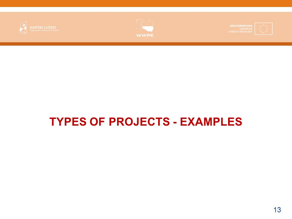 13 TYPES OF PROJECTS - EXAMPLES