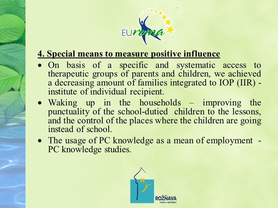 4. Special means to measure positive influence On basis of a specific and systematic access to therapeutic groups of parents and children, we achieved