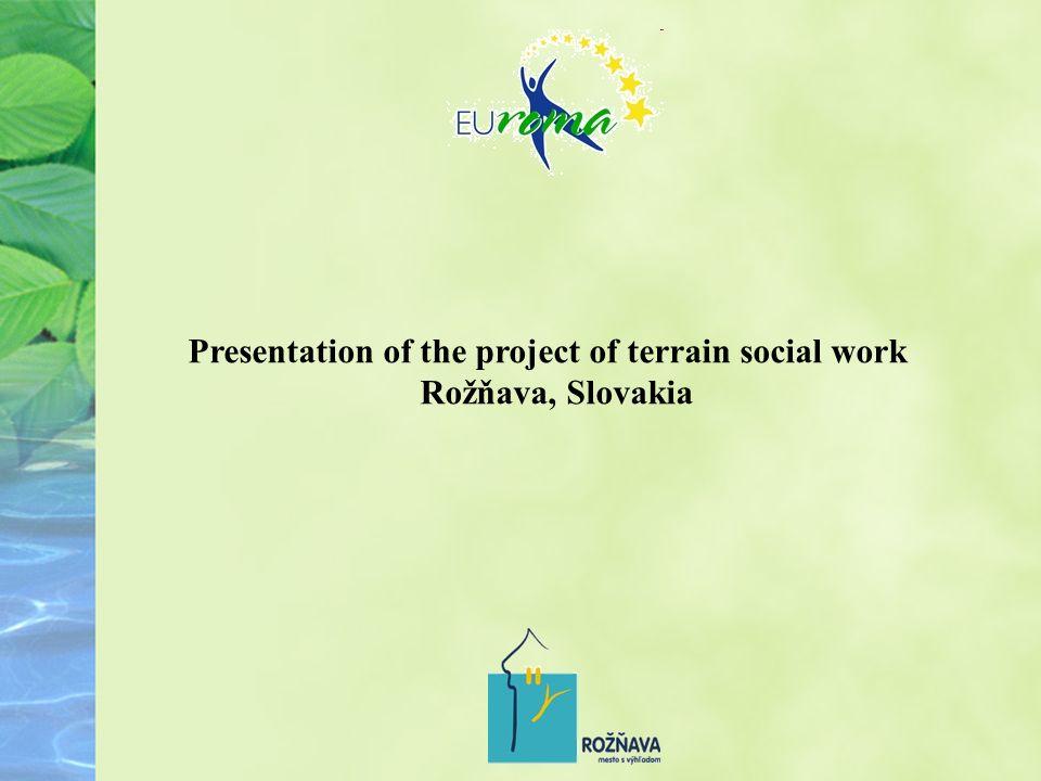 Presentation of the project of terrain social work Rožňava, Slovakia