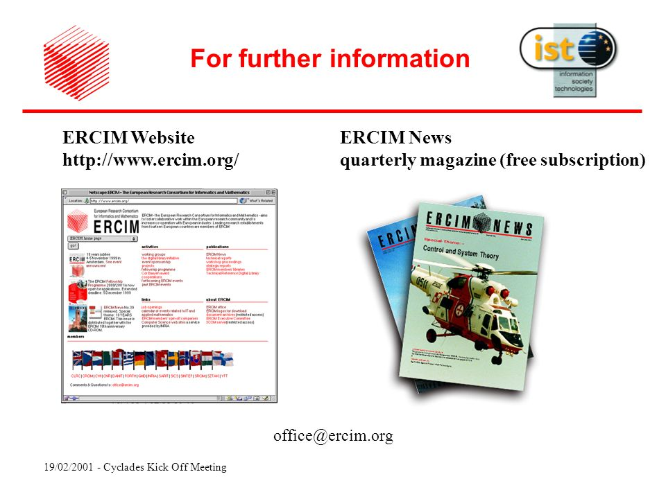 19/02/ Cyclades Kick Off Meeting ERCIM Website   ERCIM News quarterly magazine (free subscription) For further information