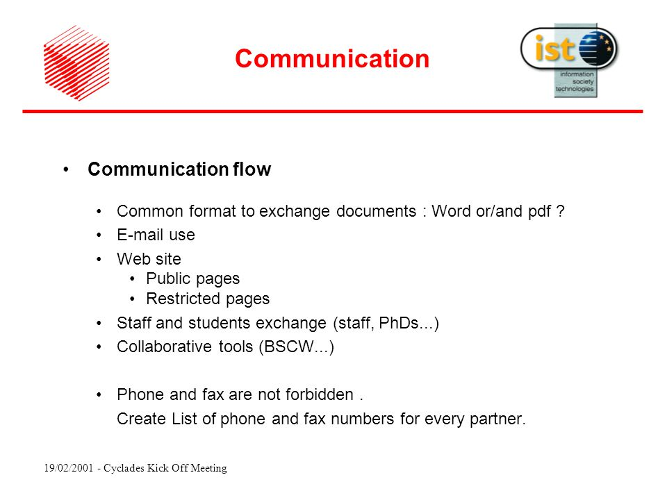 19/02/ Cyclades Kick Off Meeting Communication flow Common format to exchange documents : Word or/and pdf .