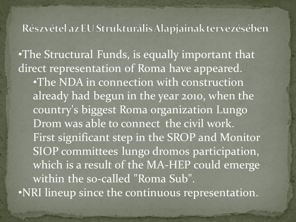 The Structural Funds, is equally important that direct representation of Roma have appeared.
