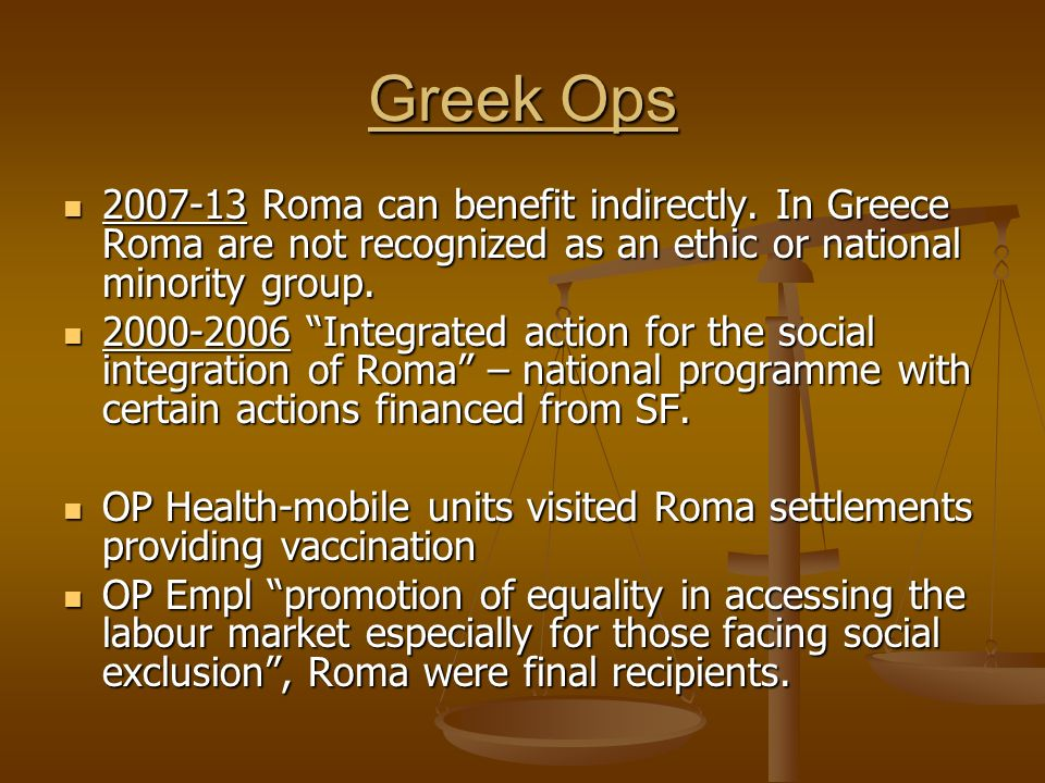 Greek Ops 2007-13 Roma can benefit indirectly.