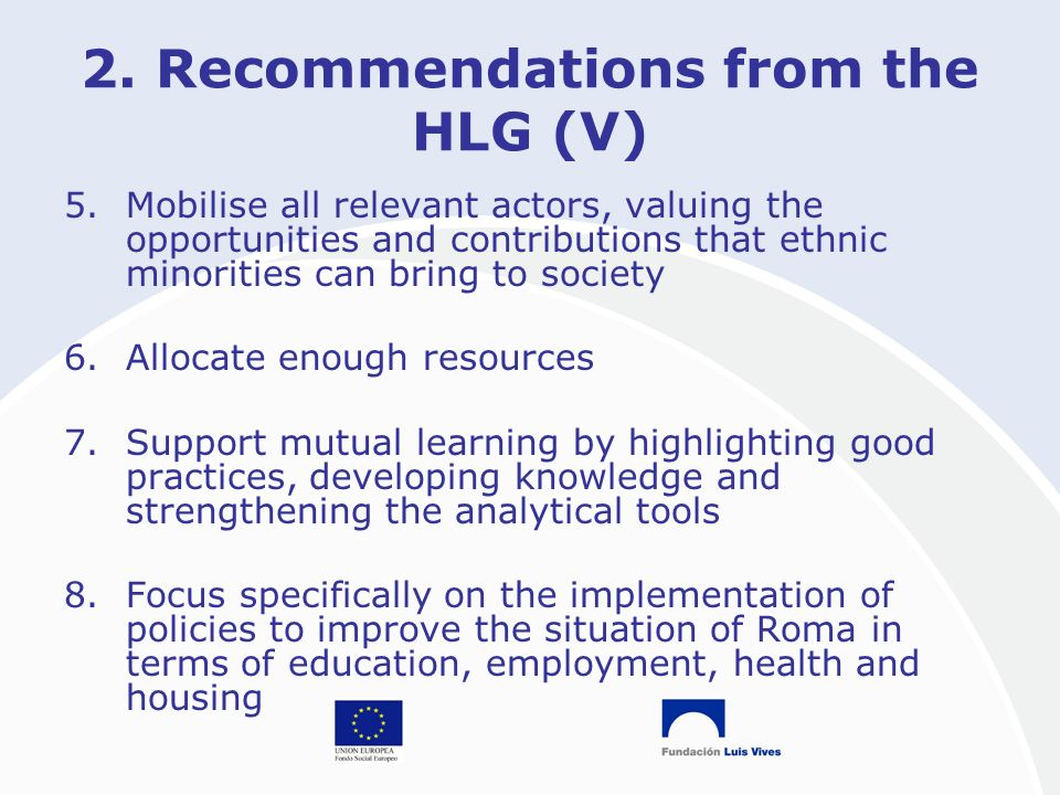 2. Recommendations from the HLG (V) 5.Mobilise all relevant actors, valuing the opportunities and contributions that ethnic minorities can bring to so