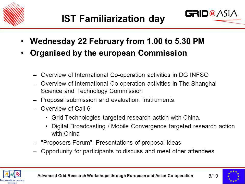 Advanced Grid Research Workshops through European and Asian Co-operation 8/10 IST Familiarization day Wednesday 22 February from 1.00 to 5.30 PM Organ