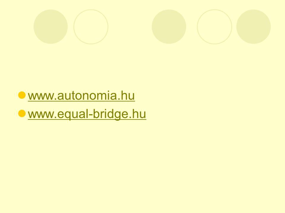 www.autonomia.hu www.equal-bridge.hu