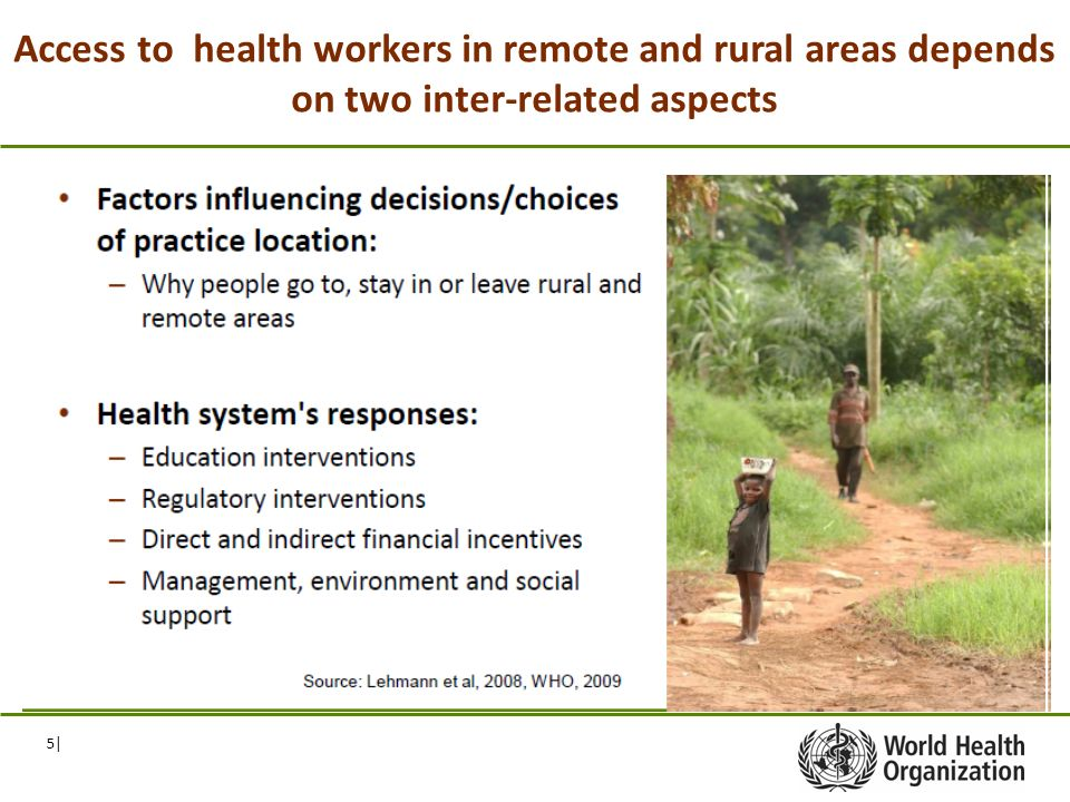 5| Access to health workers in remote and rural areas depends on two inter-related aspects
