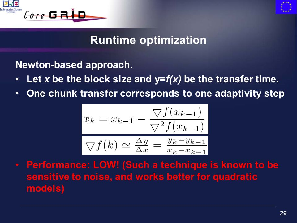 29 Runtime optimization Newton-based approach. Let x be the block size and y=f(x) be the transfer time. One chunk transfer corresponds to one adaptivi