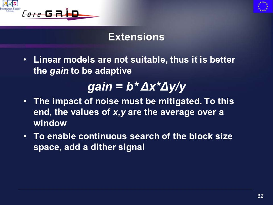 32 Extensions Linear models are not suitable, thus it is better the gain to be adaptive gain = b* Δx*Δy/y The impact of noise must be mitigated.