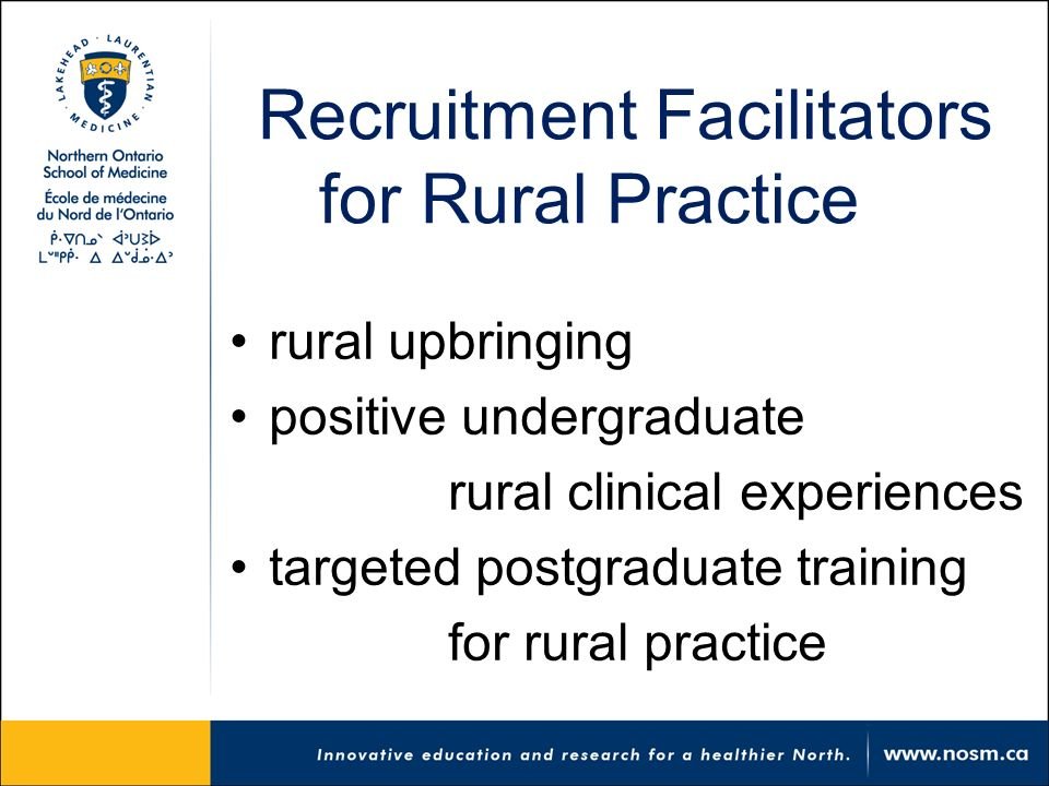 Recruitment Facilitators for Rural Practice rural upbringing positive undergraduate rural clinical experiences targeted postgraduate training for rural practice