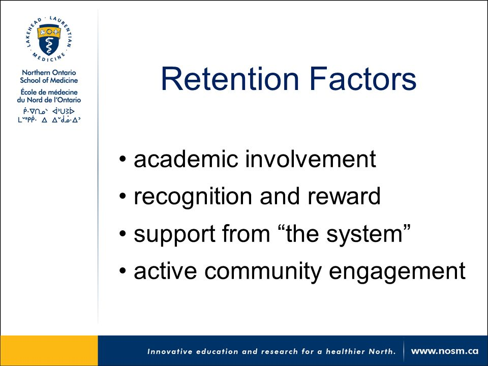 Retention Factors academic involvement recognition and reward support from the system active community engagement