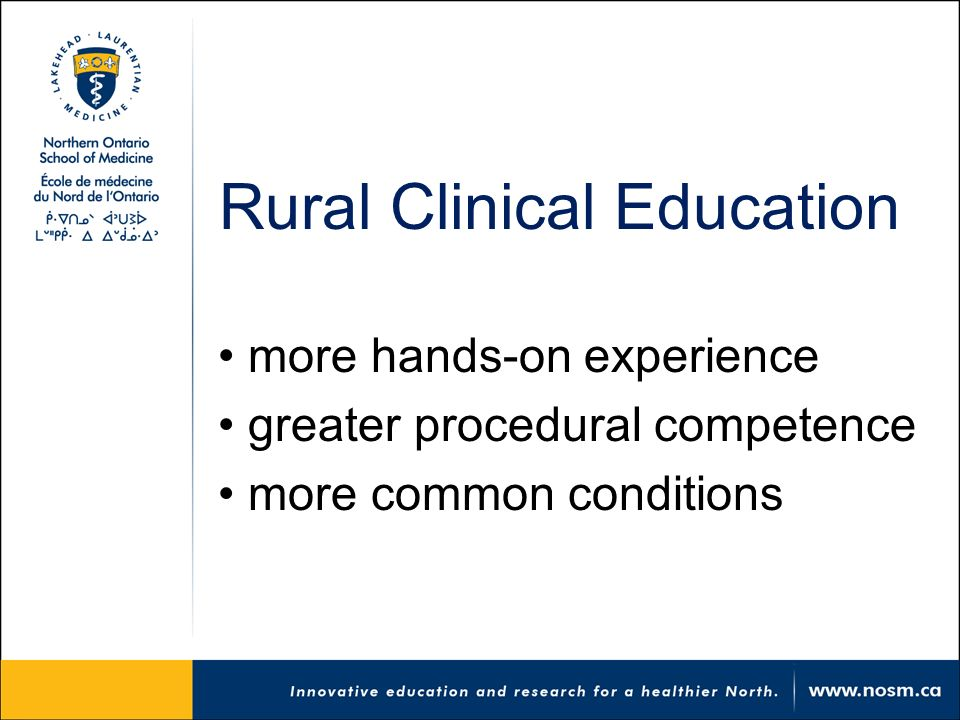 Rural Clinical Education more hands-on experience greater procedural competence more common conditions