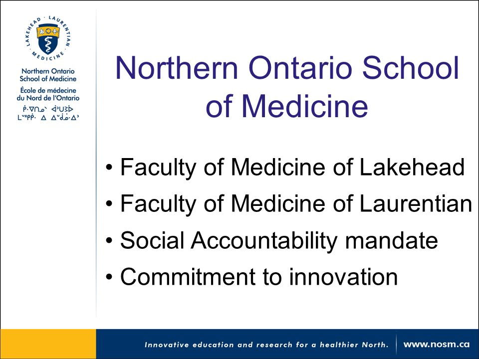 Northern Ontario School of Medicine Faculty of Medicine of Lakehead Faculty of Medicine of Laurentian Social Accountability mandate Commitment to innovation