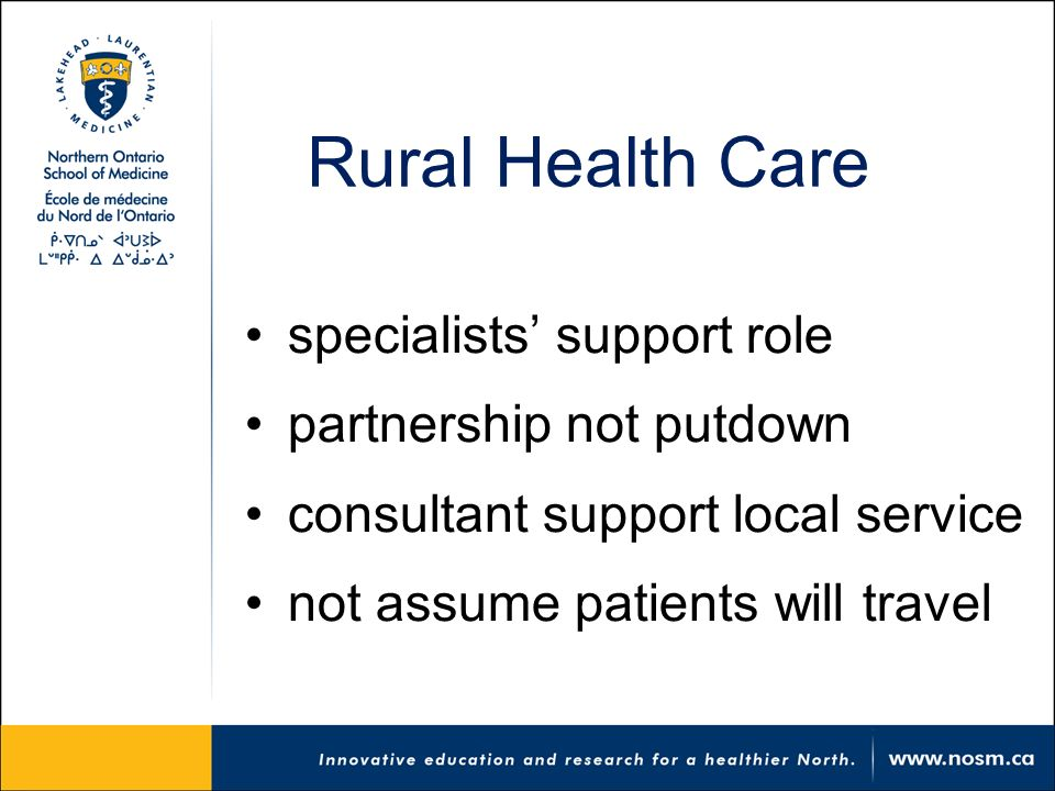Rural Health Care specialists support role partnership not putdown consultant support local service not assume patients will travel