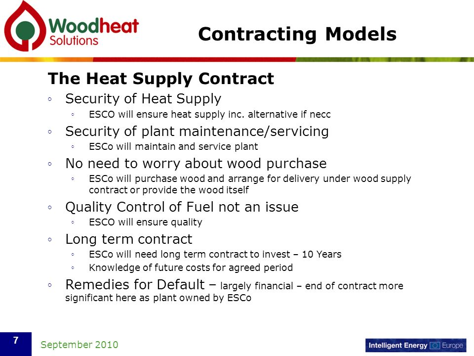 September 2010 7 Contracting Models The Heat Supply Contract Security of Heat Supply ESCO will ensure heat supply inc.