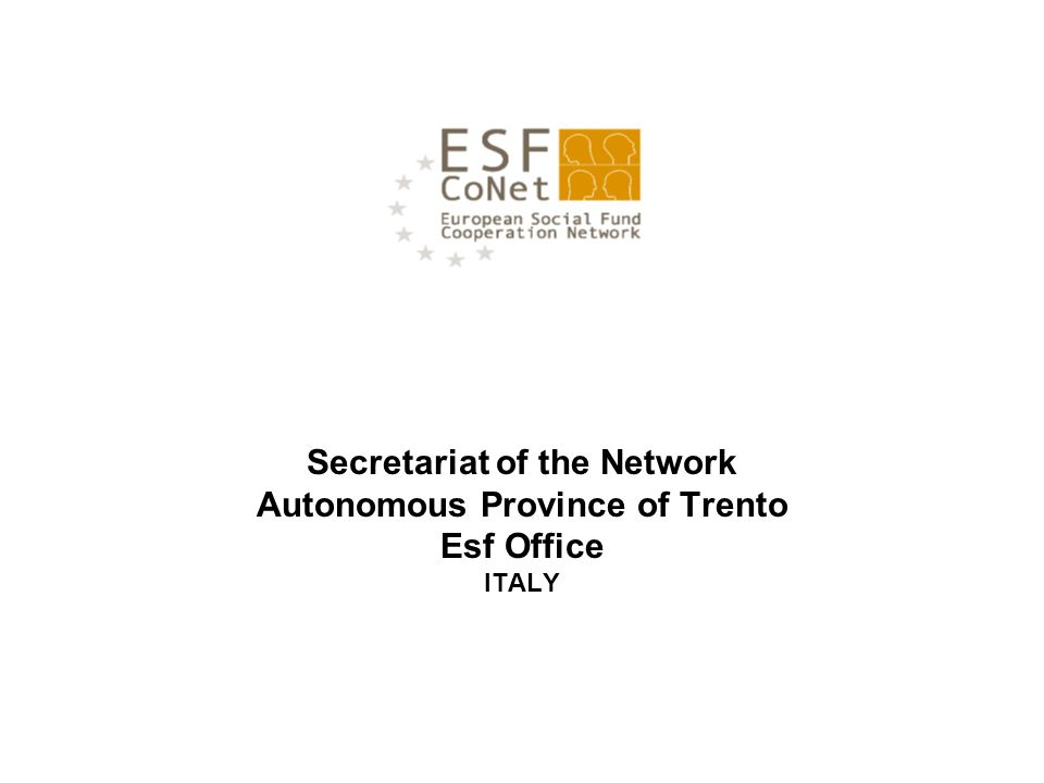 Secretariat of the Network Autonomous Province of Trento Esf Office ITALY
