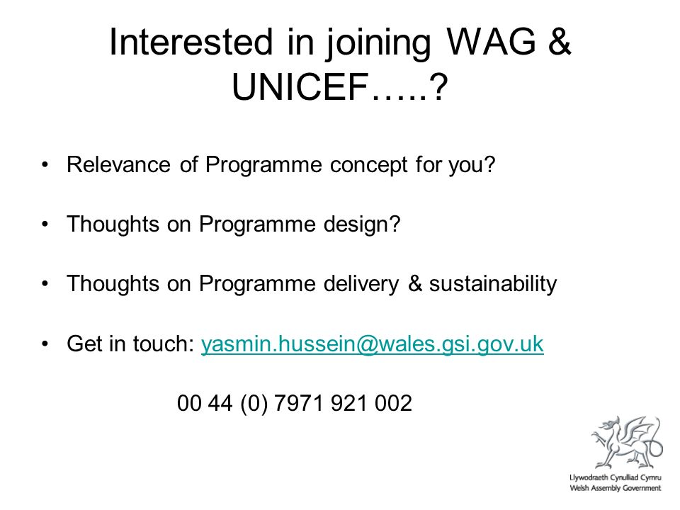 Interested in joining WAG & UNICEF…... Relevance of Programme concept for you.