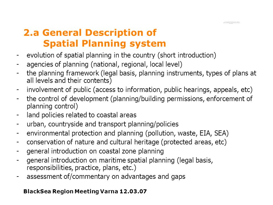BlackSea Region Meeting Varna 12.03.07 2.a General Description of Spatial Planning system -evolution of spatial planning in the country (short introdu